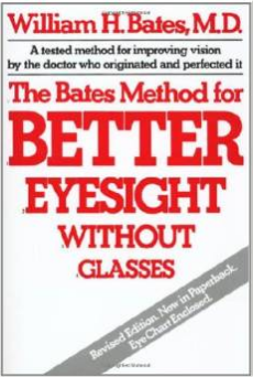 Better eyesight without glasses by Dr. Bates